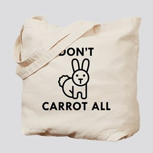 Don't Carrot All Tote Bag
