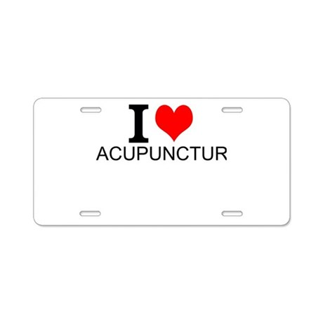 I Love Acupuncture Aluminum License Plate by interestsbest