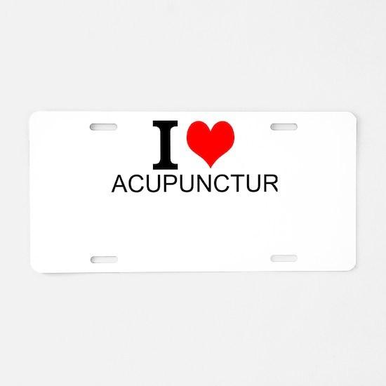 I Love Acupuncture Aluminum License Plate