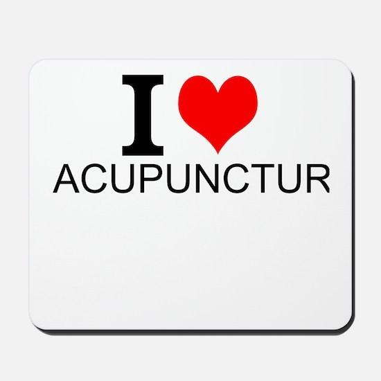 I Love Acupuncture Mousepad