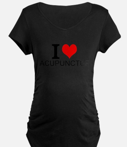 I Love Acupuncture Maternity T-Shirt
