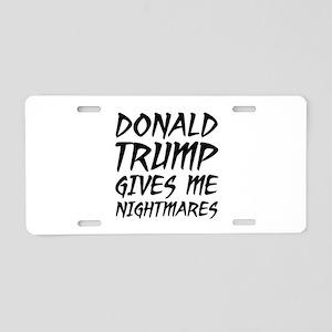 Donald Trump Nightmares Aluminum License Plate