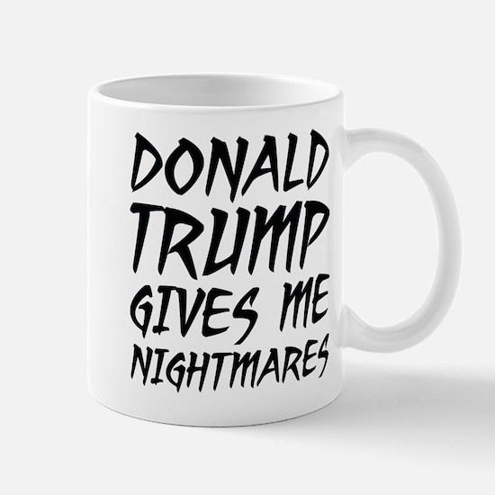 Donald Trump Nightmares Mug