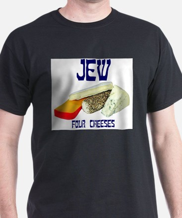 jew four cheeses T-Shirt