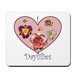 I Love Daylilies Mousepad