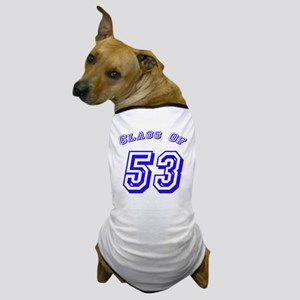 Class Of 53 Dog T-Shirt
