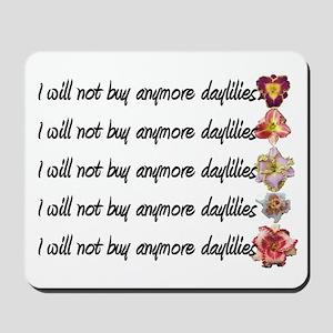 No More Daylilies Mousepad