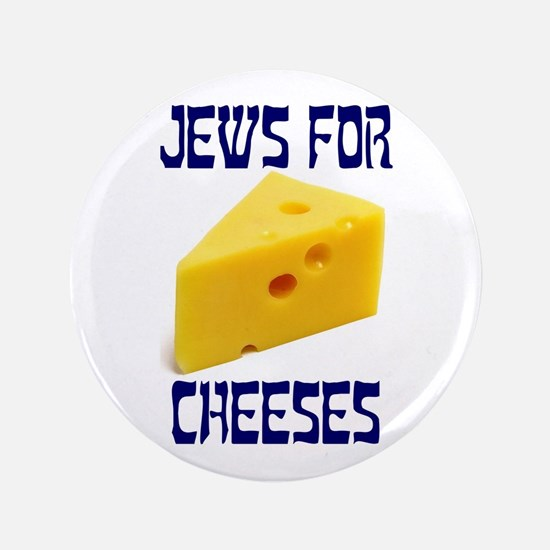 "Jews for Cheeses 3.5"" Button"