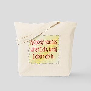 Nobody Notices Tote Bag