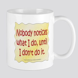 Nobody Notices Mug
