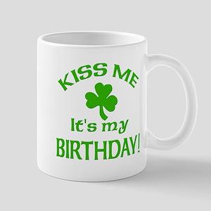 Kiss Me It's My Birthday St Pat's Day Mug