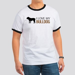 Dogs: I Love My Bulldog Ringer T
