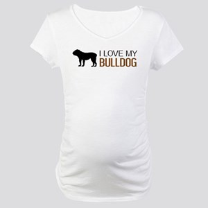 Dogs: I Love My Bulldog Maternity T-Shirt