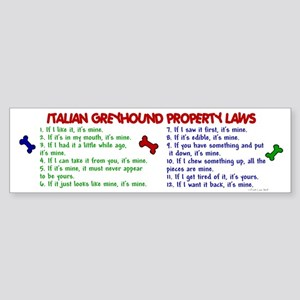 Italian Greyhound Property Laws 2 Bumper Sticker