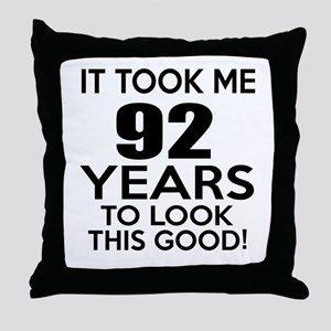 It Took ME 92 Years Throw Pillow
