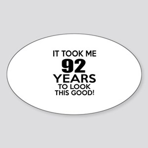 It Took ME 92 Years Sticker (Oval)