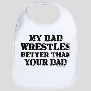 MY DAD WRESTLES BETTER THAN Y Bib