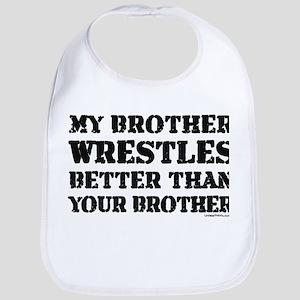 MY BROTHER WRESTLES BETTER TH Bib