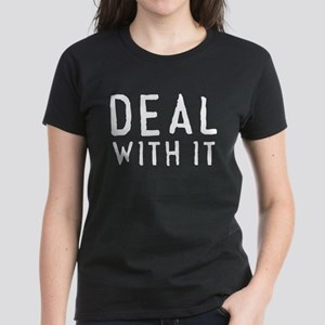 Deal With It Women's Dark T-Shirt