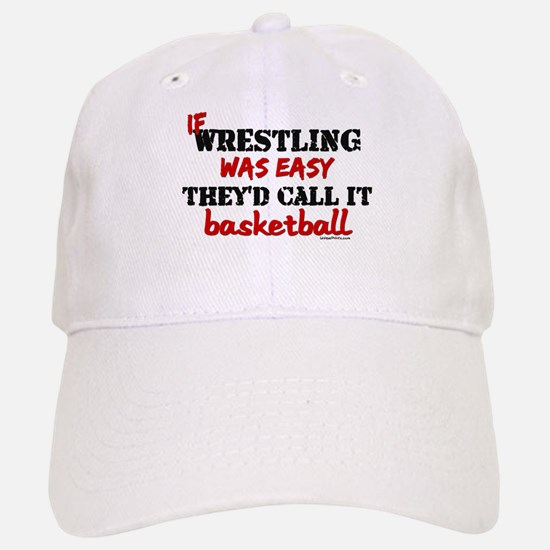 IF WRESTLING WAS EASY...baske Baseball Baseball Cap
