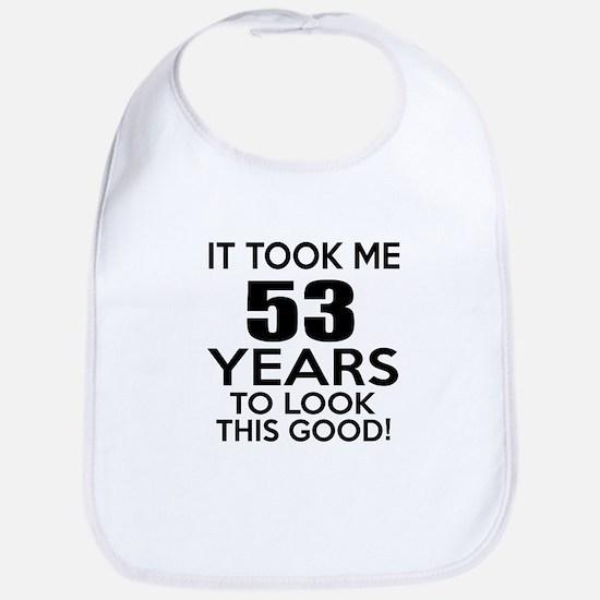 It Took ME 53 Years Bib
