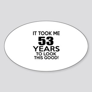 It Took ME 53 Years Sticker (Oval)