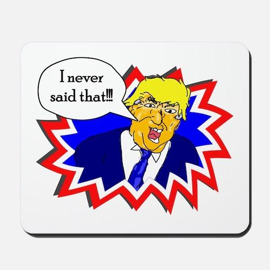 Trump Never Said That Mousepad