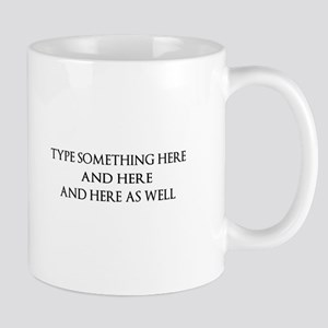 CREATE YOUR OWN SAYING/MEME 11 oz Ceramic Mug