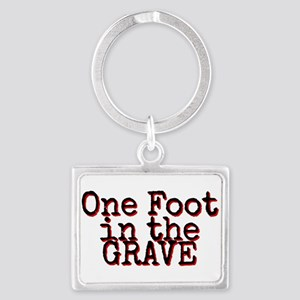 One foot in the Grave Keychains