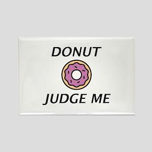 Donut Judge Me Rectangle Magnet