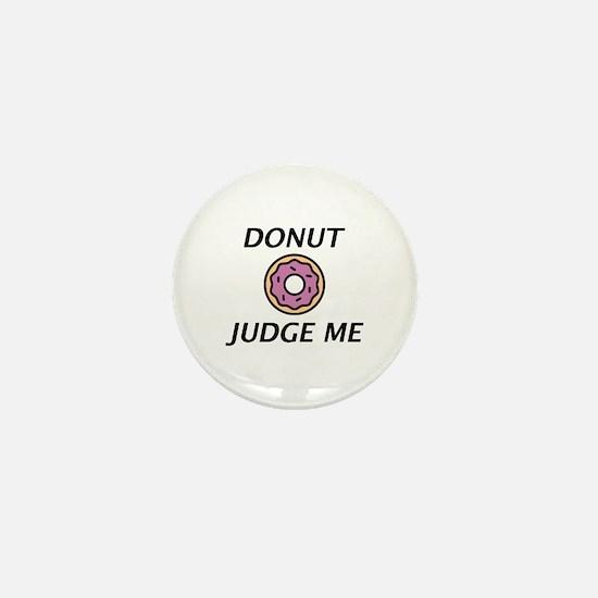 Donut Judge Me Mini Button