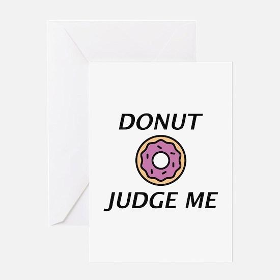 Donut Judge Me Greeting Card