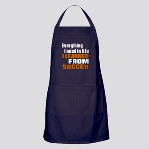 Everything I Learned From Soccer Apron (dark)