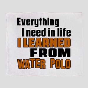 Everything I Learned From Water Polo Throw Blanket
