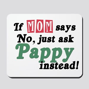 Just Ask Pappy! Mousepad