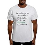When I Grow Up (Linguist) Light T-Shirt