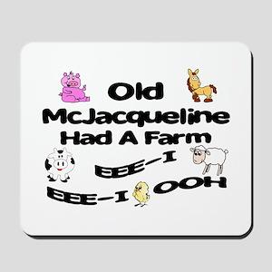 Old McJacqueline Had a Farm Mousepad
