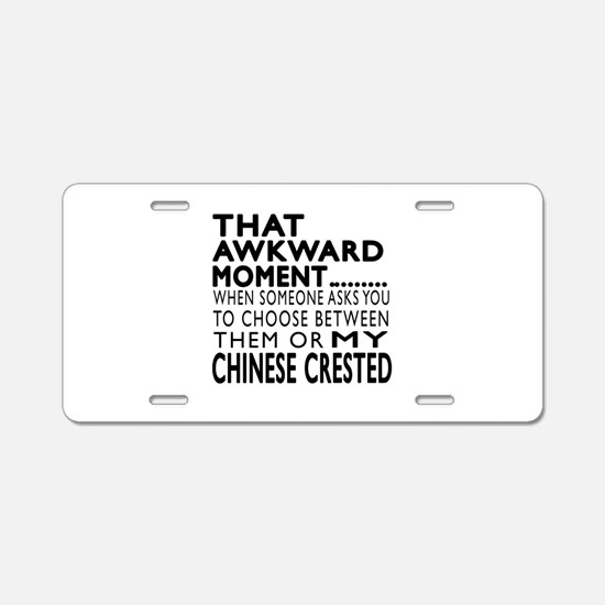 Awkward Chinese Crested Dog Aluminum License Plate