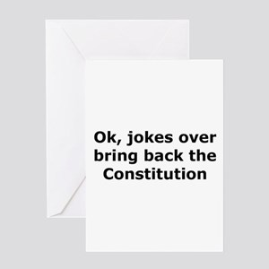 Bring back the constitution Greeting Card