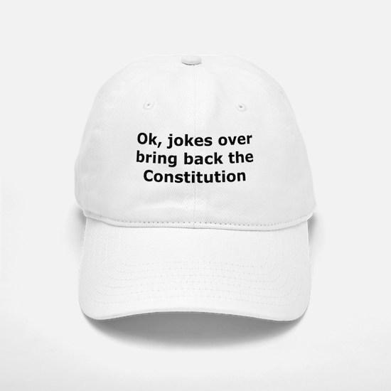 Bring back the constitution Baseball Baseball Cap