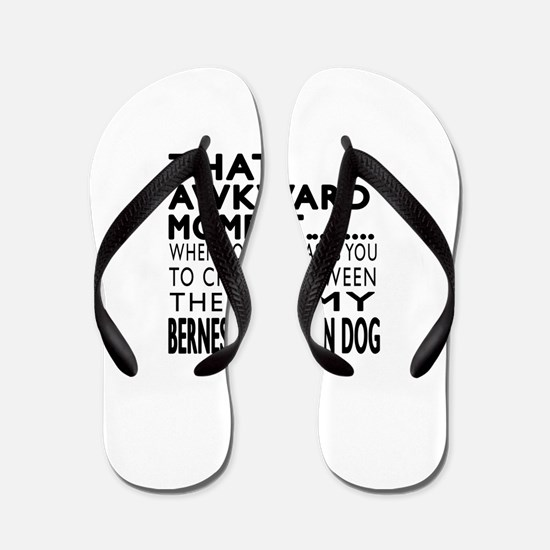 Awkward Bernese Mountain Dog Dog Design Flip Flops