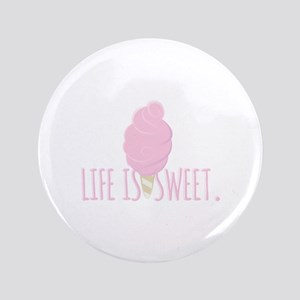 Life Is Sweet Button