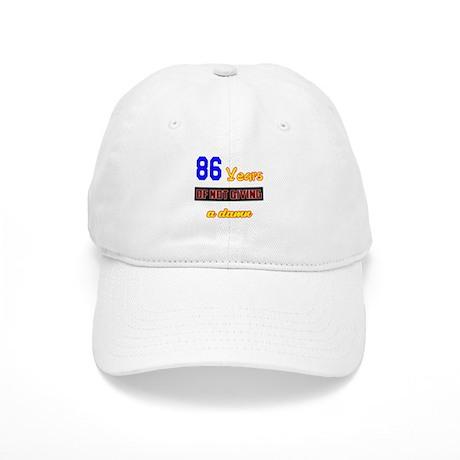 86 Years of not giving a damn Cap