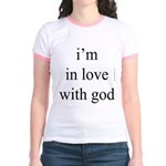 331. i'm in love with god. . Jr. Ringer T-Shirt