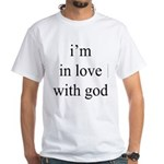 331. i'm in love with god. . White T-Shirt
