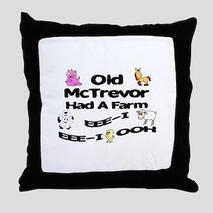 Old McTrevor Had a Farm Throw Pillow