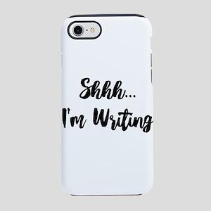 Shhh I'm Writing iPhone 8/7 Tough Case
