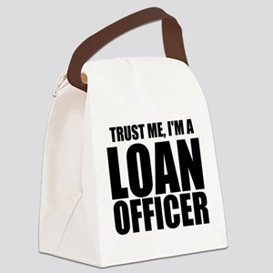 Trust Me, I'm A Loan Officer Canvas Lunch Bag
