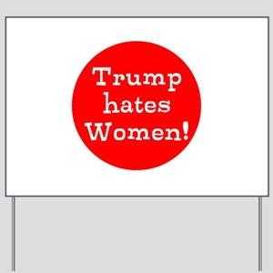 Donald Trumps hates women Yard Sign