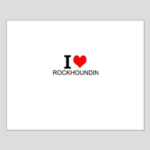 I Love Rockhounding Posters